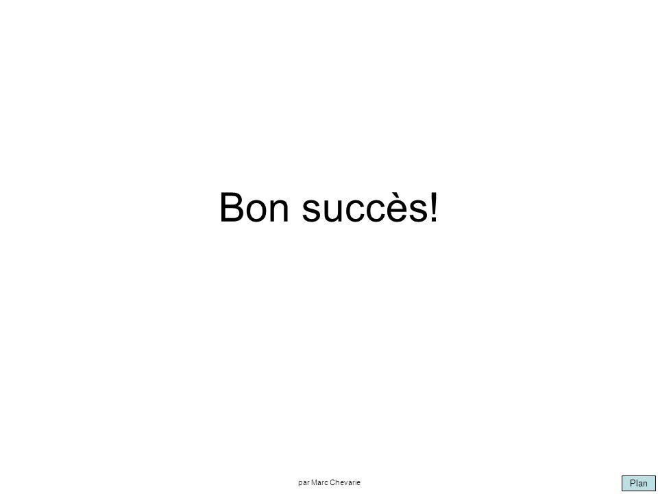Plan par Marc Chevarie Bon succès!