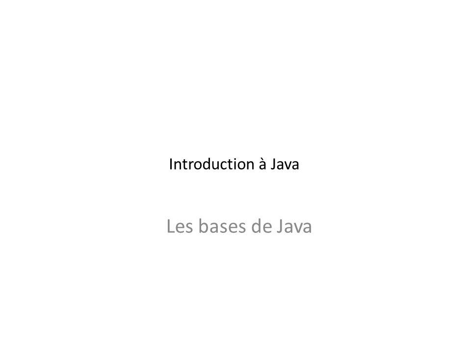 T YPES DE BASE, CLASSES ET OBJETS Types de base – Il existe huit types de base en Java des types entier : byte, short, int, long ; un type caractère : char ; un type booléen : boolean ; deux types flottants : float et double.