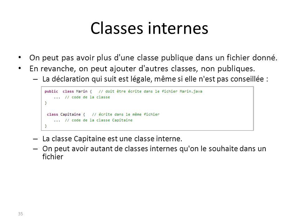 Classes internes On peut pas avoir plus d'une classe publique dans un fichier donné. En revanche, on peut ajouter d'autres classes, non publiques. – L