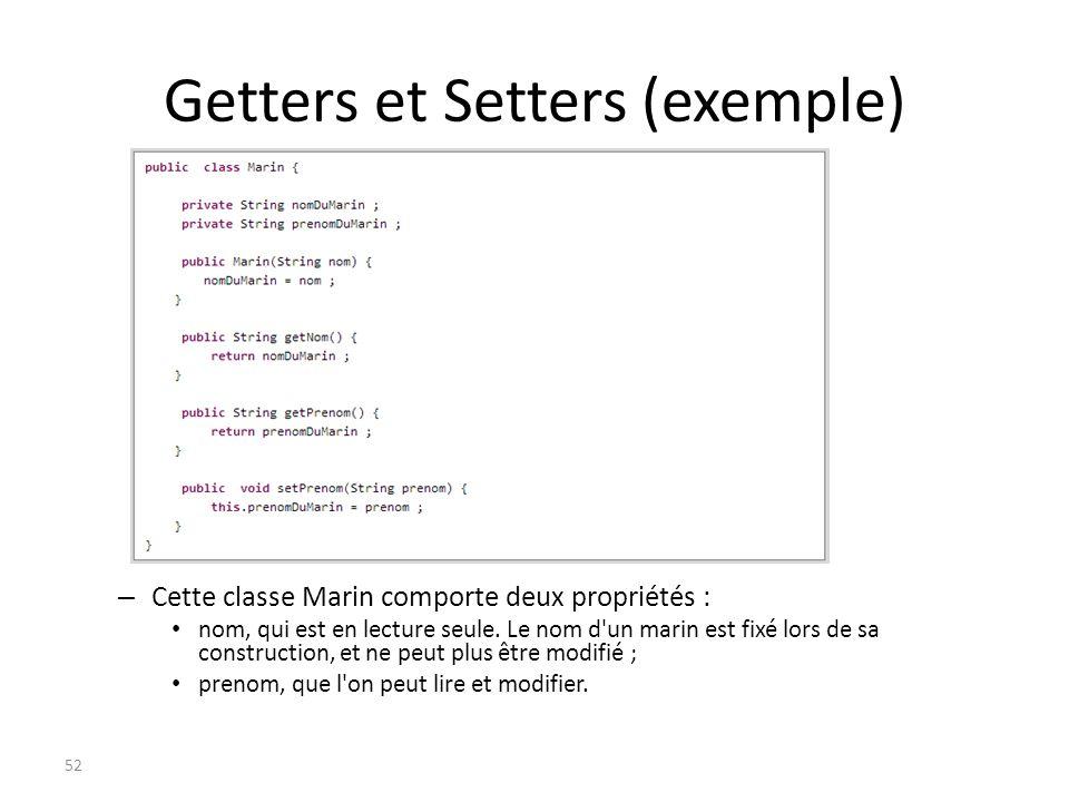 Getters et Setters (exemple) – Cette classe Marin comporte deux propriétés : nom, qui est en lecture seule. Le nom d'un marin est fixé lors de sa cons