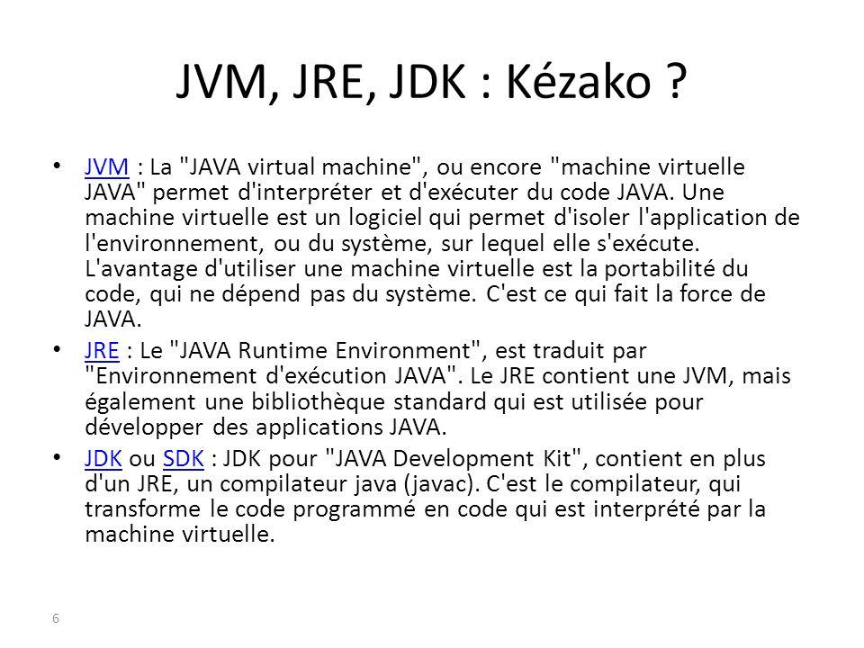 Les différentes versions de Java 1996 : JDK 1.0 1997 : JDK 1.1 1998 : JDK 1.2 2000 : JDK 1.3 2002 : JDK 1.4 2004 : JDK 1.5 (Java 5) 2007 : JDK 1.6 (Java 6) 2011 : JDK 1.7 (Java 7) 7