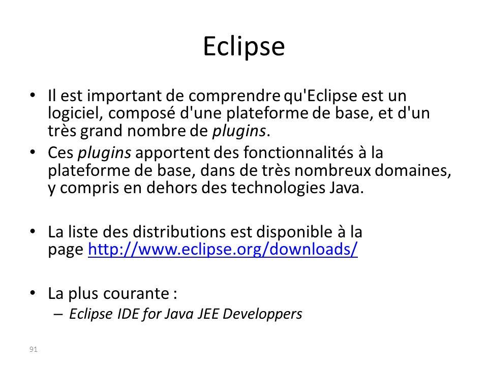 Eclipse Il est important de comprendre qu'Eclipse est un logiciel, composé d'une plateforme de base, et d'un très grand nombre de plugins. Ces plugins
