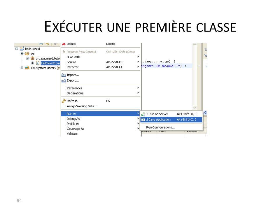 E XÉCUTER UNE PREMIÈRE CLASSE 94