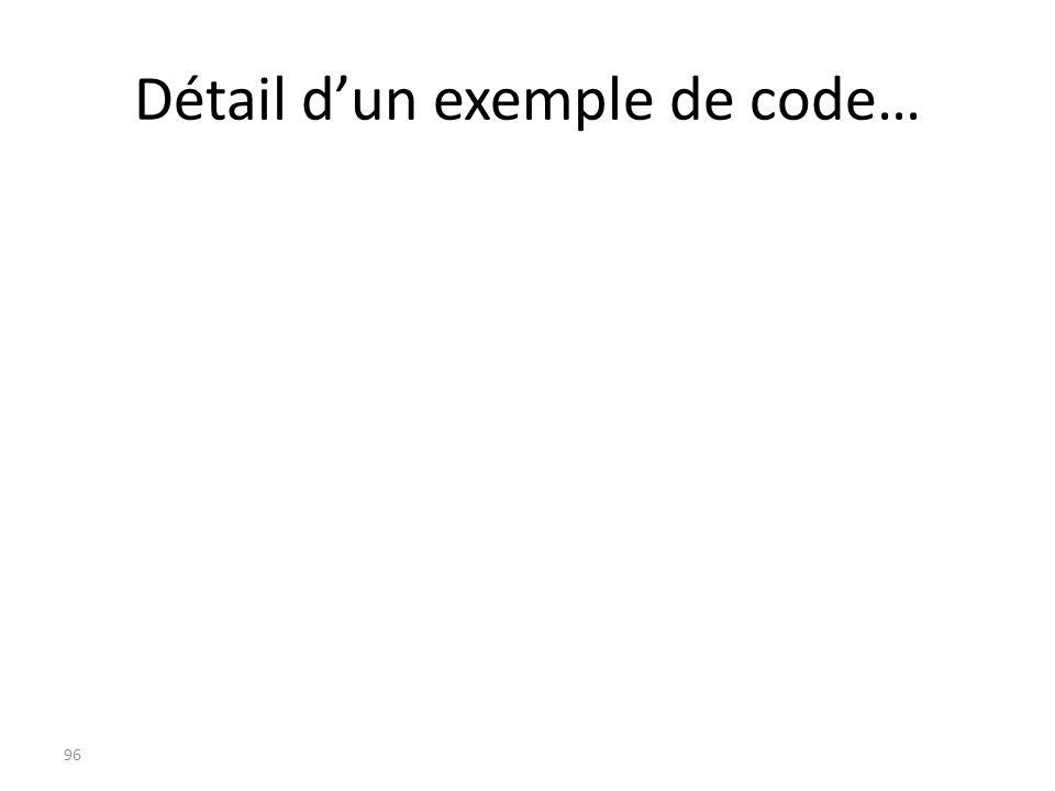 Détail dun exemple de code… 96
