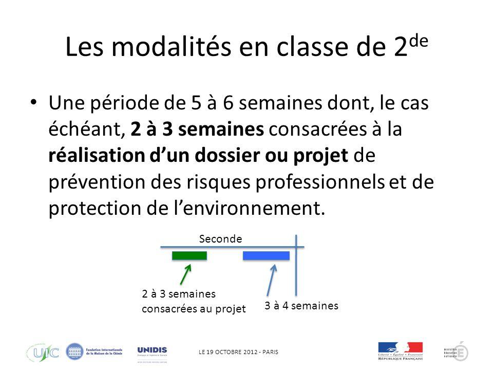 LE 19 OCTOBRE 2012 - PARIS Les modalités en classe de 2 de Une période de 5 à 6 semaines dont, le cas échéant, 2 à 3 semaines consacrées à la réalisation dun dossier ou projet de prévention des risques professionnels et de protection de lenvironnement.