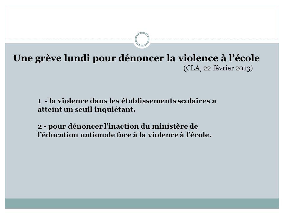 1 - la violence dans les établissements scolaires a atteint un seuil inquiétant. 2 - pour dénoncer linaction du ministère de léducation nationale face