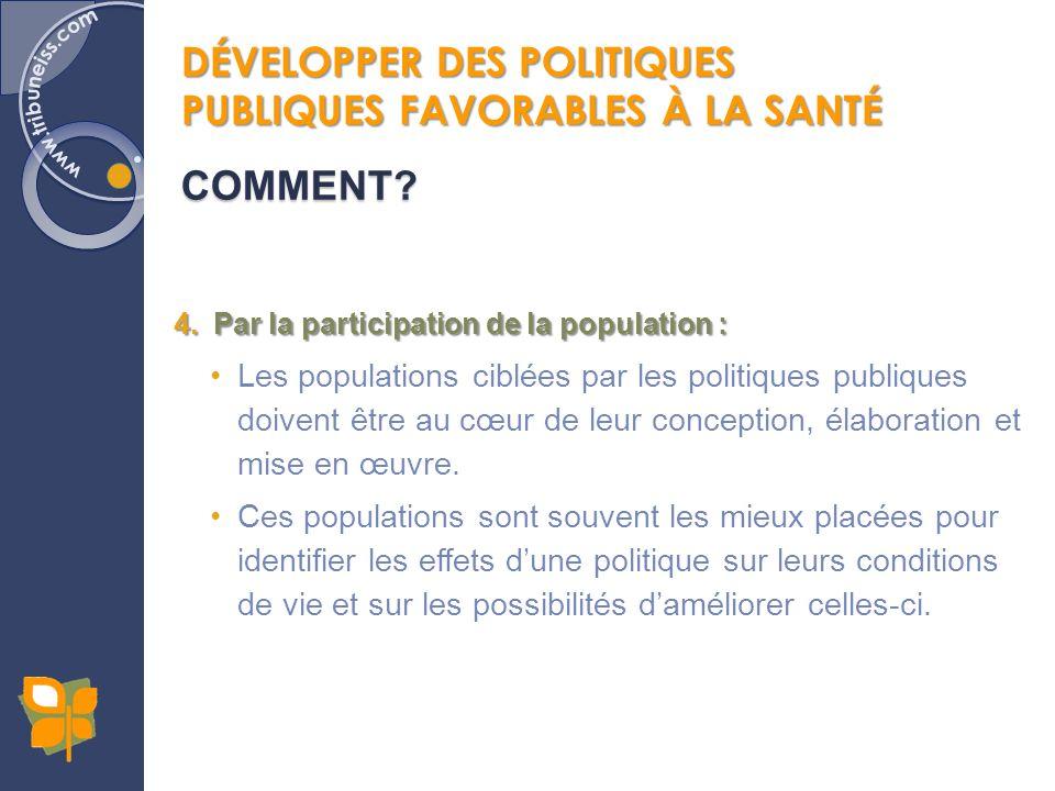 4.Par la participation de la population : Les populations ciblées par les politiques publiques doivent être au cœur de leur conception, élaboration et