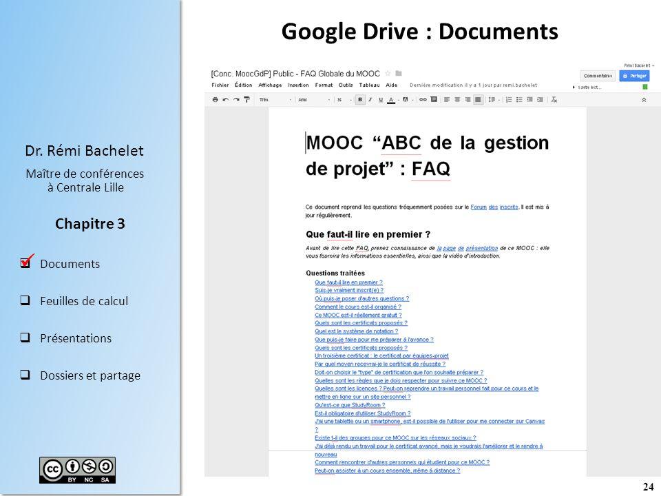 24 Dr. Rémi Bachelet Maître de conférences à Centrale Lille Documents Feuilles de calcul Présentations Dossiers et partage Chapitre 3 Google Drive : D