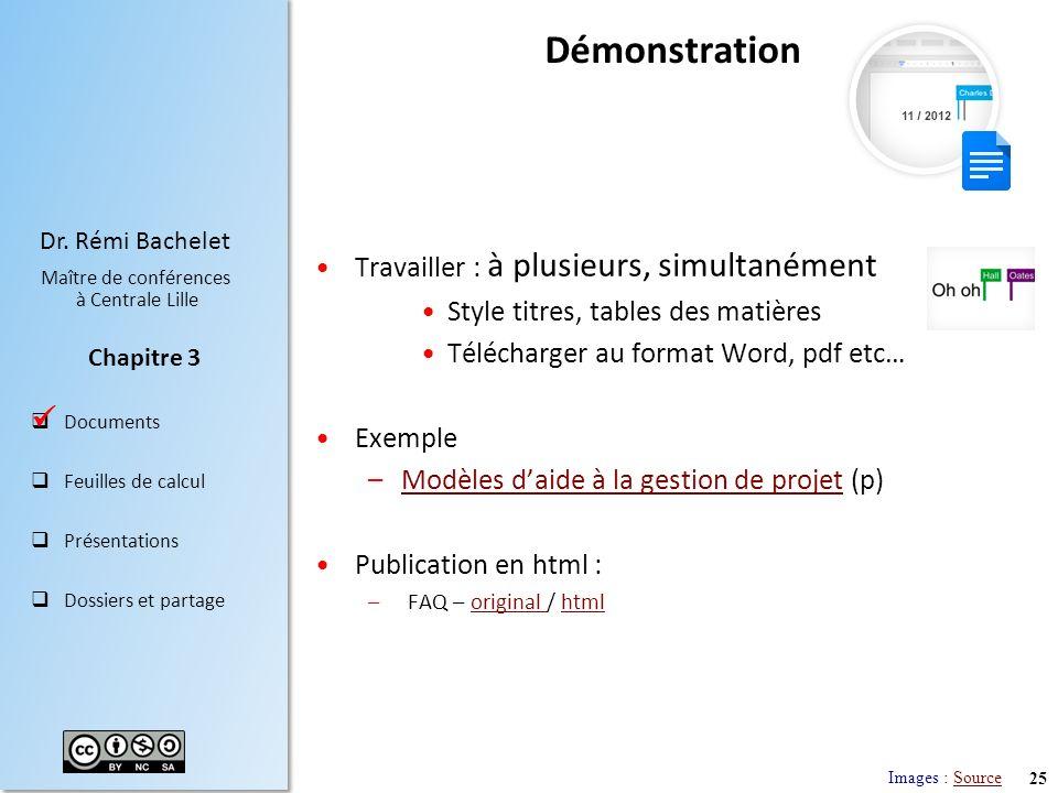 25 Dr. Rémi Bachelet Maître de conférences à Centrale Lille Documents Feuilles de calcul Présentations Dossiers et partage Chapitre 3 Démonstration Tr