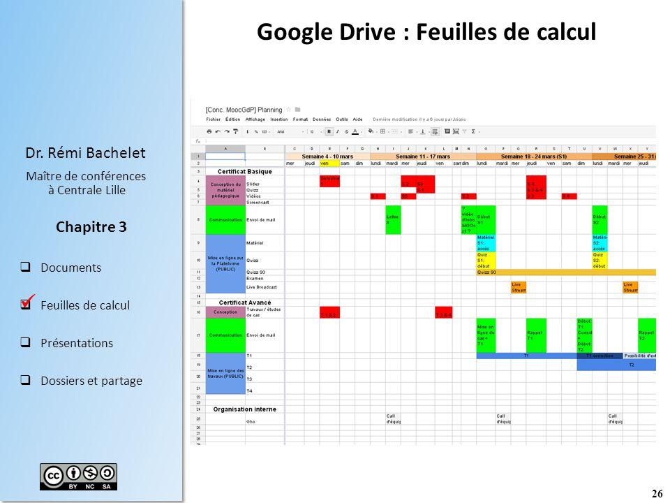 26 Dr. Rémi Bachelet Maître de conférences à Centrale Lille Documents Feuilles de calcul Présentations Dossiers et partage Chapitre 3 Google Drive : F