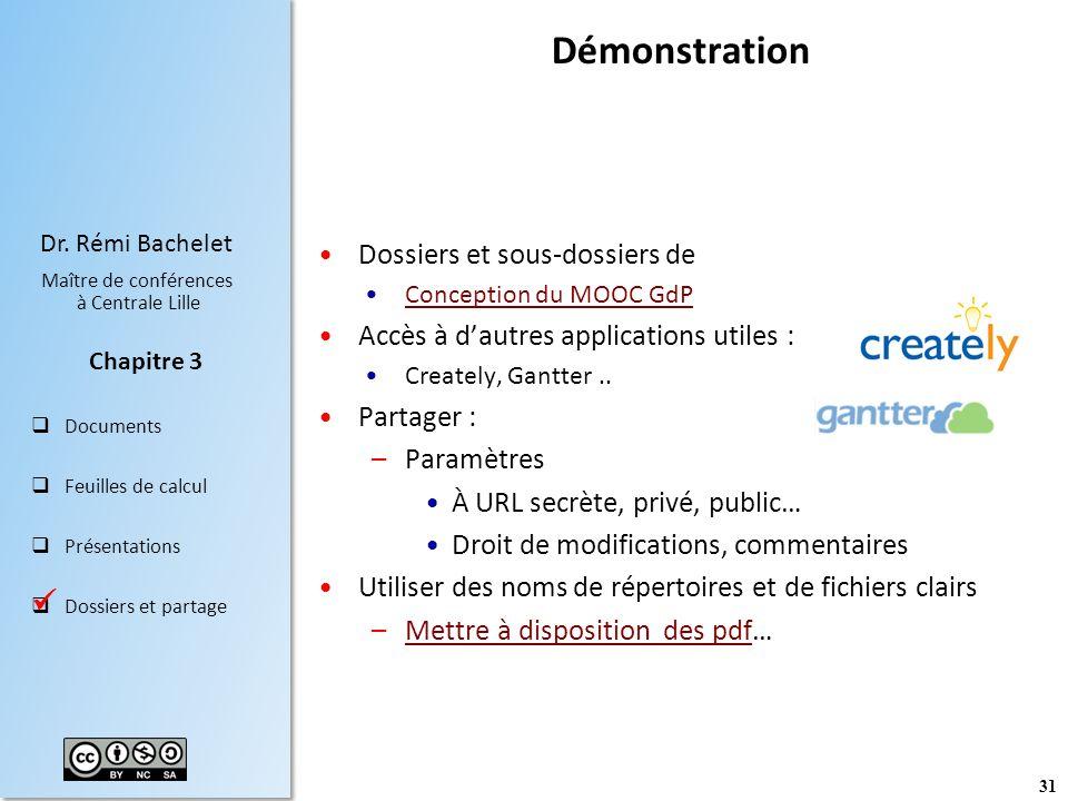 31 Dr. Rémi Bachelet Maître de conférences à Centrale Lille Documents Feuilles de calcul Présentations Dossiers et partage Chapitre 3 Démonstration Do