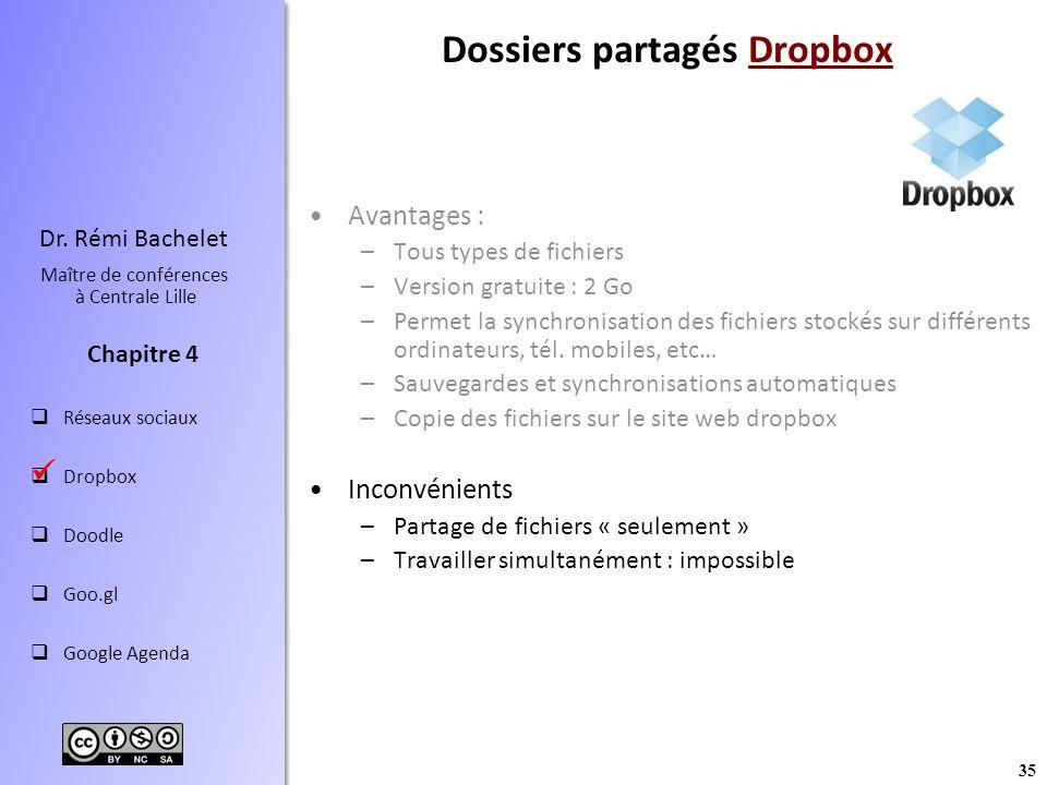 35 Dr. Rémi Bachelet Maître de conférences à Centrale Lille Réseaux sociaux Dropbox Doodle Goo.gl Google Agenda Chapitre 4 Dossiers partagés DropboxDr