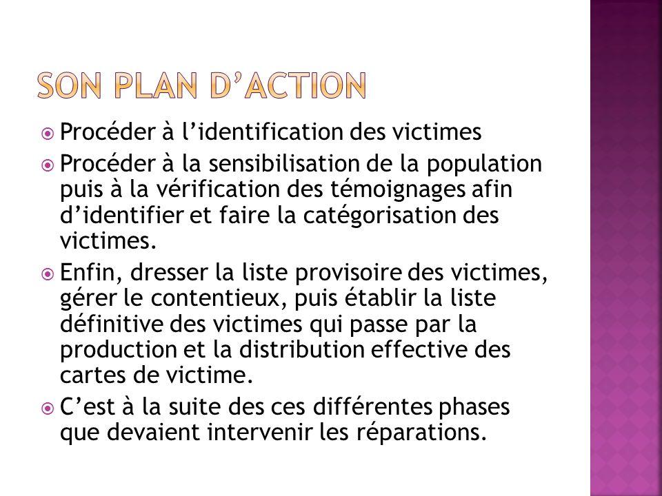 Procéder à lidentification des victimes Procéder à la sensibilisation de la population puis à la vérification des témoignages afin didentifier et fair