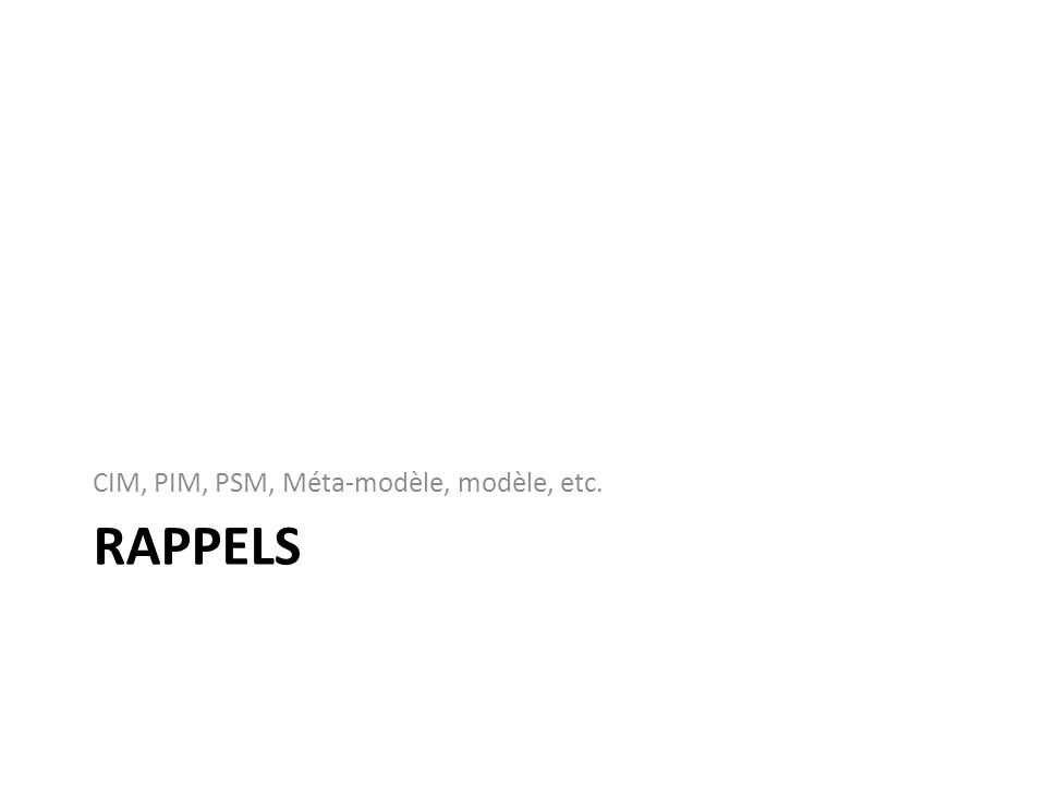 Opération de construction Operations nécessaire à la construction – Create a model element – SetProperty assign a property value to a model element – SetReference assign a reference value to a model element – Delete a model element Un modèle est représenté par une séquence de construction
