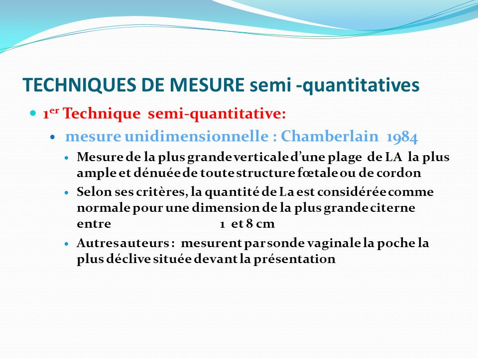 TECHNIQUES DE MESURE semi -quantitatives 1 er Technique semi-quantitative: mesure unidimensionnelle : Chamberlain 1984 Mesure de la plus grande vertic