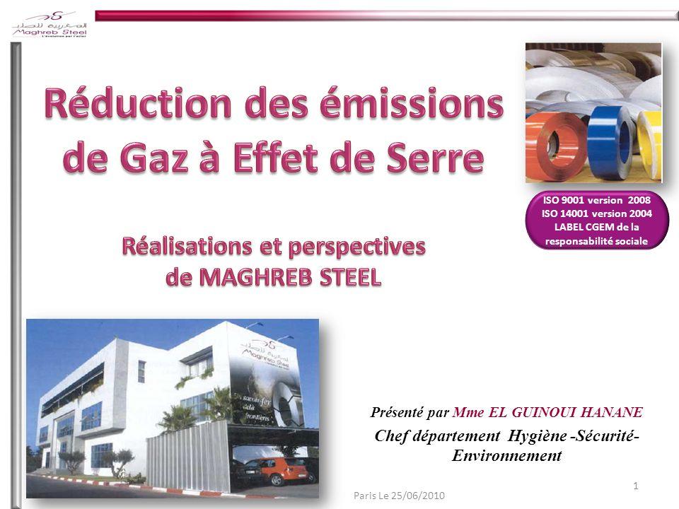 ISO 9001 version 2008 ISO 14001 version 2004 LABEL CGEM de la responsabilité sociale Présenté par Mme EL GUINOUI HANANE Chef département Hygiène -Sécurité- Environnement 1 Paris Le 25/06/2010