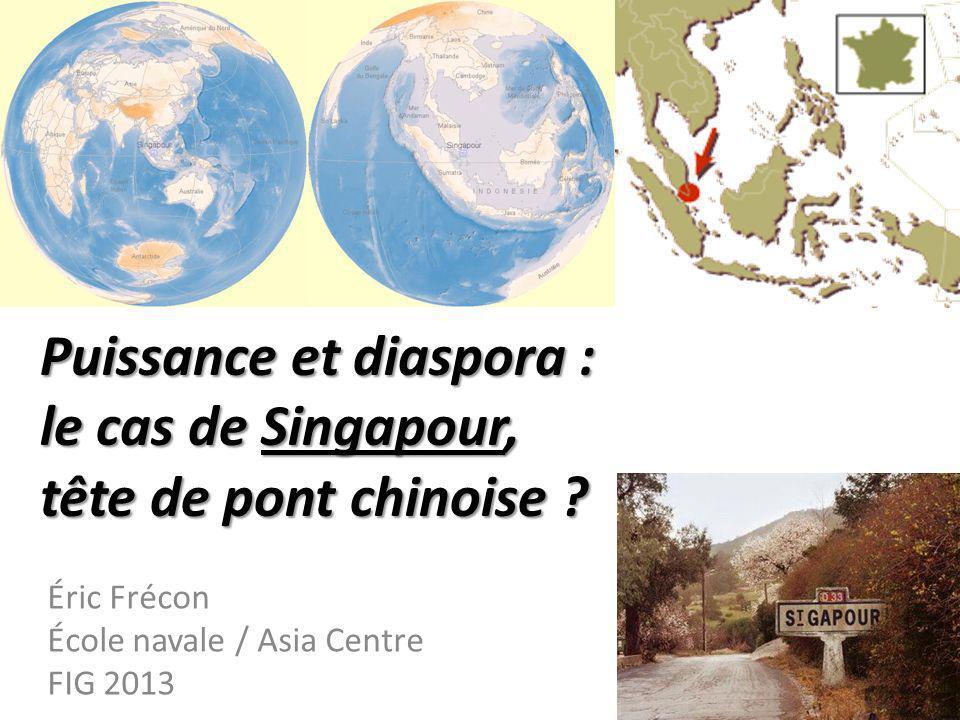 Puissance et diaspora : le cas de Singapour, tête de pont chinoise .