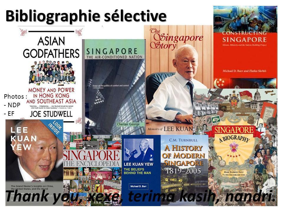 Bibliographie sélective Photos : - NDP - EF Thank you, xexe, terima kasih, nandri.