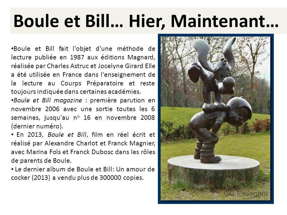 Boule et Bill… Hier, Maintenant… Boule et Bill fait l'objet d'une méthode de lecture publiée en 1987 aux éditions Magnard, réalisée par Charles Astruc