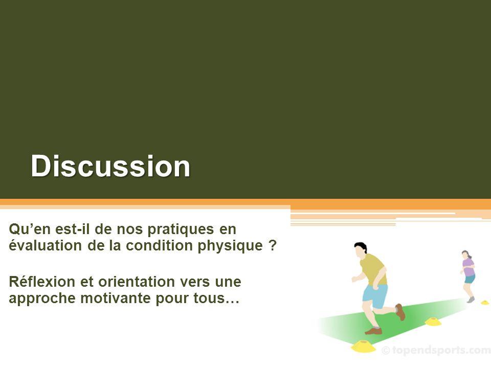 Discussion Quen est-il de nos pratiques en évaluation de la condition physique ? Réflexion et orientation vers une approche motivante pour tous…