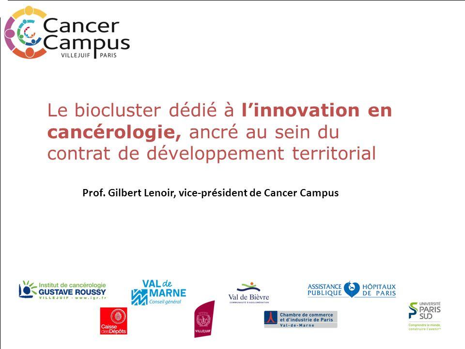 Le biocluster dédié à linnovation en cancérologie, ancré au sein du contrat de développement territorial Prof. Gilbert Lenoir, vice-président de Cance
