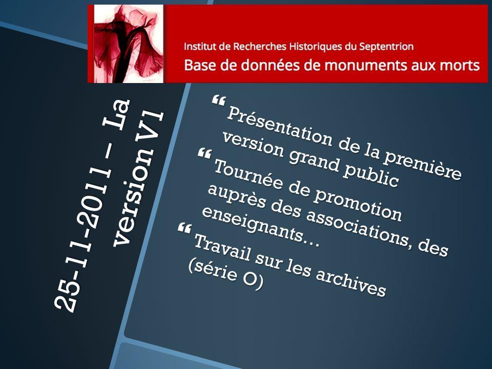 25-11-2011 – La version V1 Présentation de la première version grand public Présentation de la première version grand public Tournée de promotion aupr