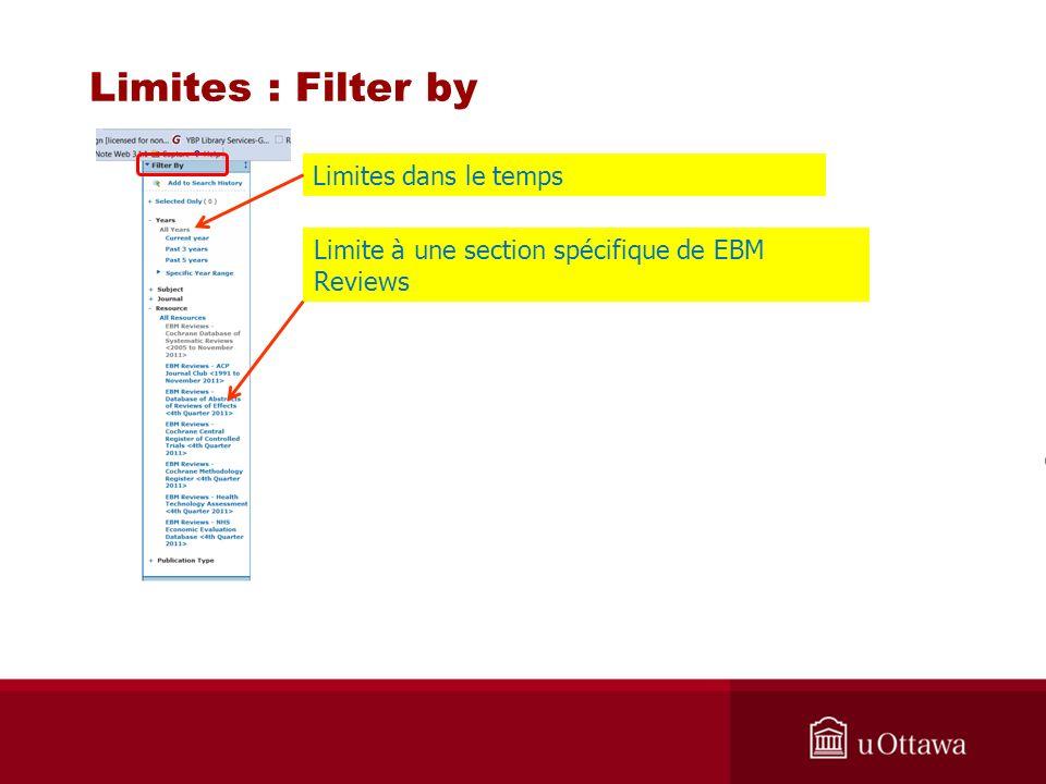 Limites : Filter by Limite à une section spécifique de EBM Reviews Limites dans le temps