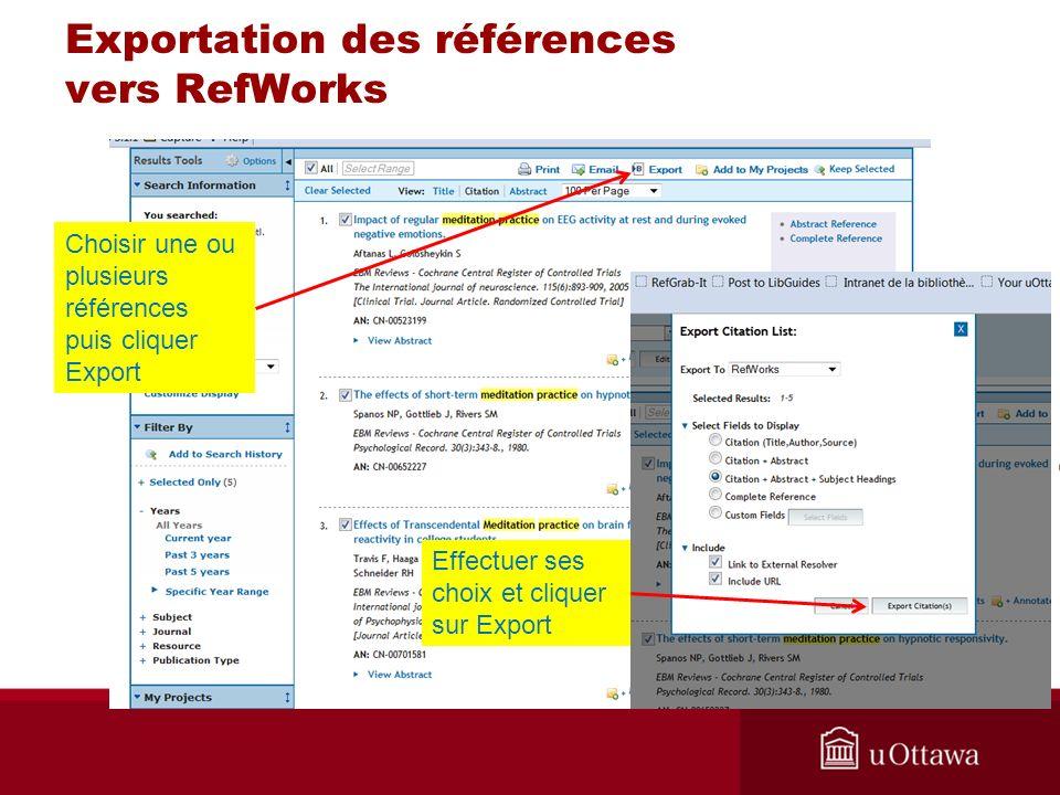 Exportation des références vers RefWorks Choisir les références et/ou cliquer sur loption désirée Choisir une ou plusieurs références puis cliquer Export Effectuer ses choix et cliquer sur Export