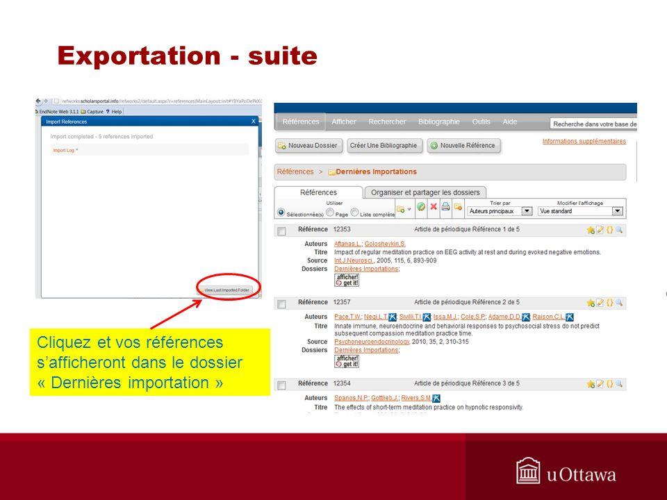 Exportation - suite Cliquez et vos références safficheront dans le dossier « Dernières importation »