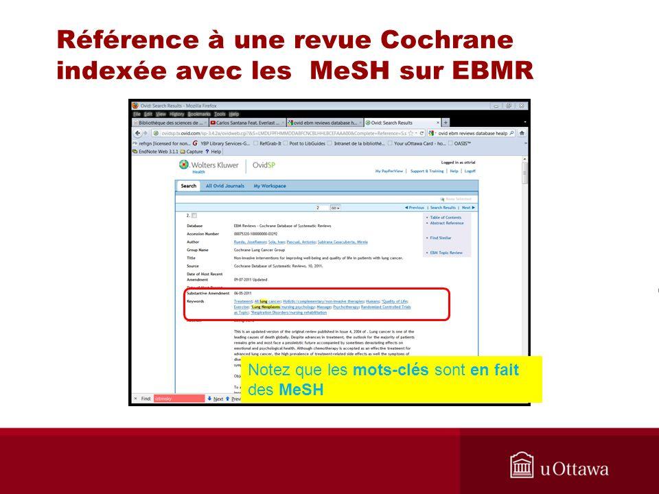 Référence à une revue Cochrane indexée avec les MeSH sur EBMR Notez que les mots-clés sont en fait des MeSH