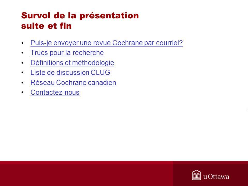 Survol de la présentation suite et fin Puis-je envoyer une revue Cochrane par courriel.