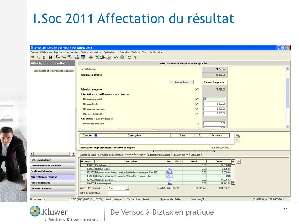 De Vensoc à Biztax en pratique 29 I.Soc 2011 Affectation du résultat