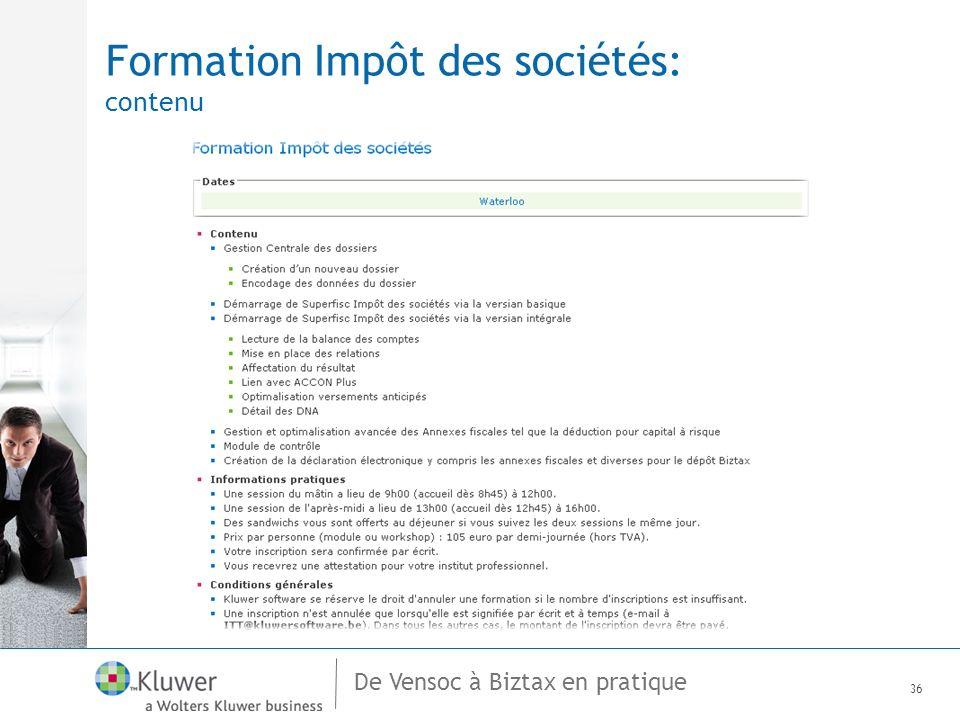 De Vensoc à Biztax en pratique Formation Impôt des sociétés: contenu 36