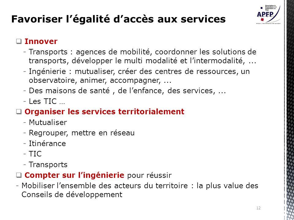 Innover -Transports : agences de mobilité, coordonner les solutions de transports, développer le multi modalité et lintermodalité,...