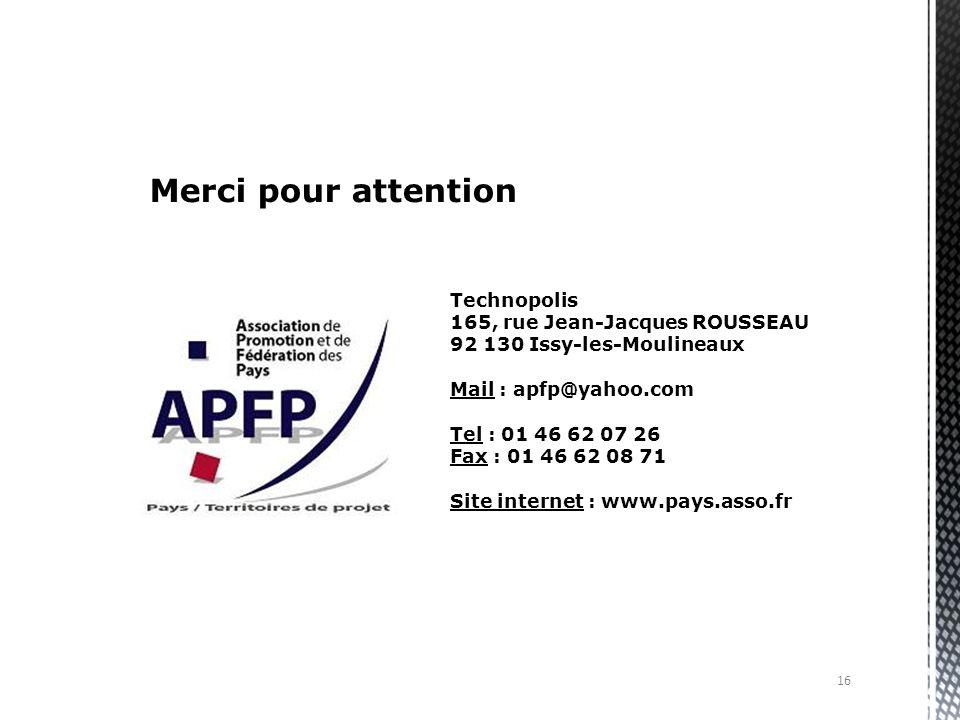 16 Technopolis 165, rue Jean-Jacques ROUSSEAU 92 130 Issy-les-Moulineaux Mail : apfp@yahoo.com Tel : 01 46 62 07 26 Fax : 01 46 62 08 71 Site internet : www.pays.asso.fr