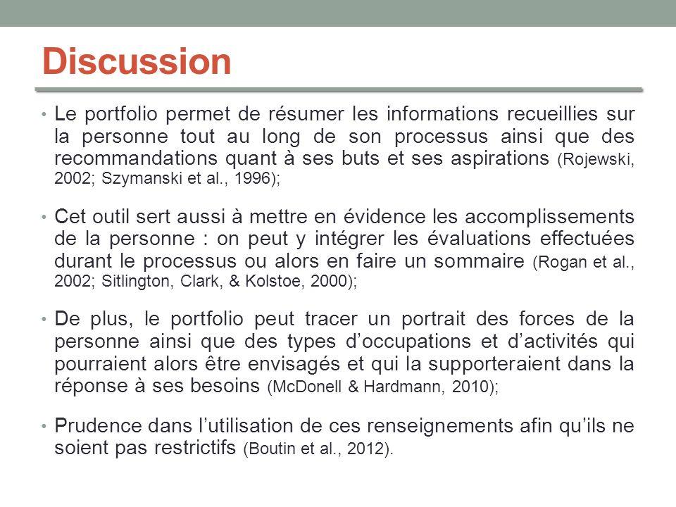 Discussion Le portfolio permet de résumer les informations recueillies sur la personne tout au long de son processus ainsi que des recommandations qua