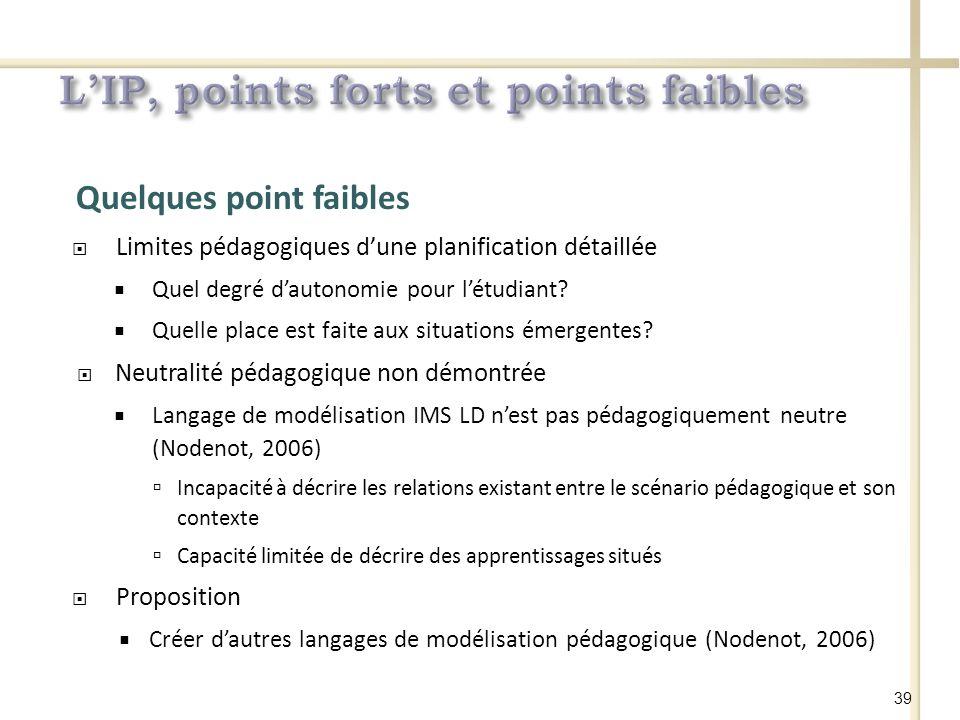 Quelques point faibles Limites pédagogiques dune planification détaillée Quel degré dautonomie pour létudiant.