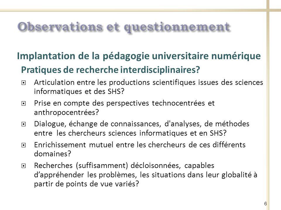 Implantation de la pédagogie universitaire numérique Pratiques de recherche interdisciplinaires.