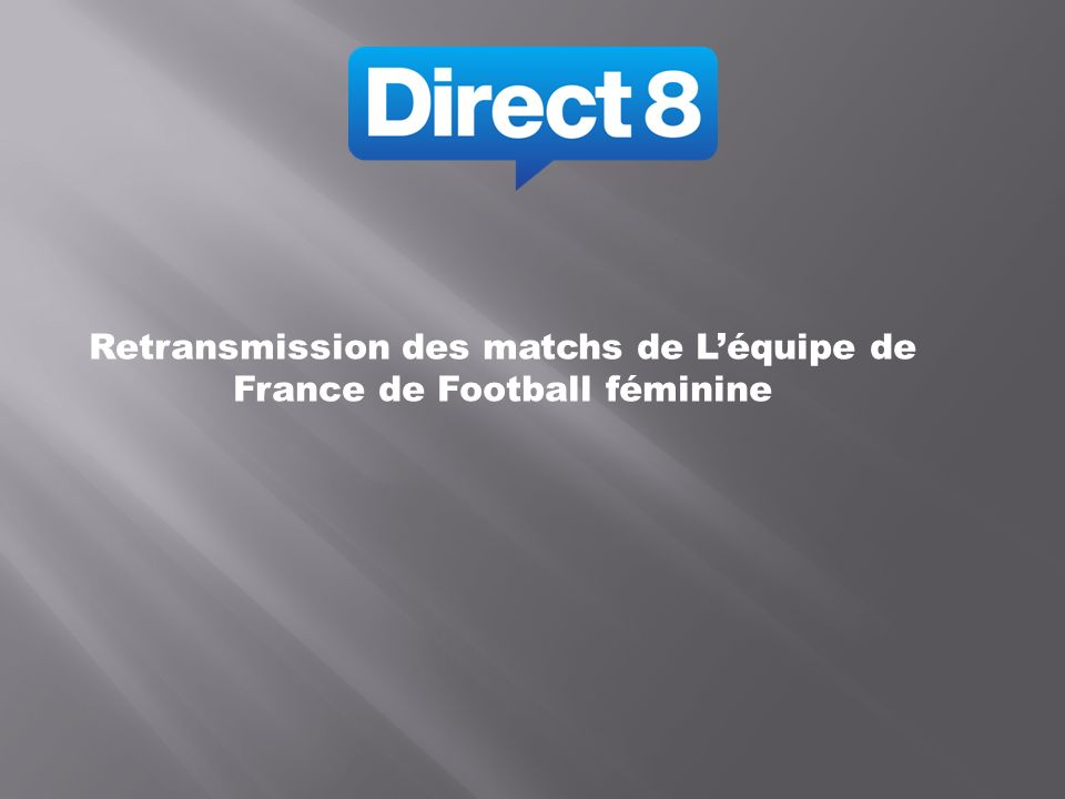 Retransmission des matchs de Léquipe de France de Football féminine