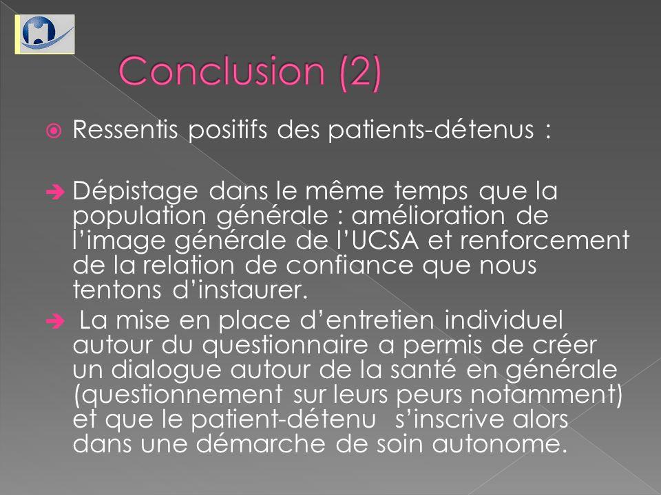 Ressentis positifs des patients-détenus : Dépistage dans le même temps que la population générale : amélioration de limage générale de lUCSA et renfor