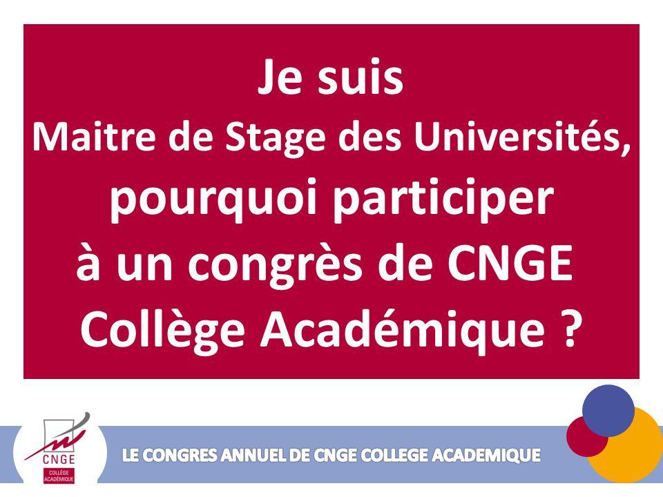 Je suis Maitre de Stage des Universités, pourquoi participer à un congrès de CNGE Collège Académique ?
