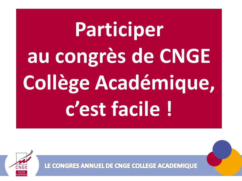 Participer au congrès de CNGE Collège Académique, cest facile !