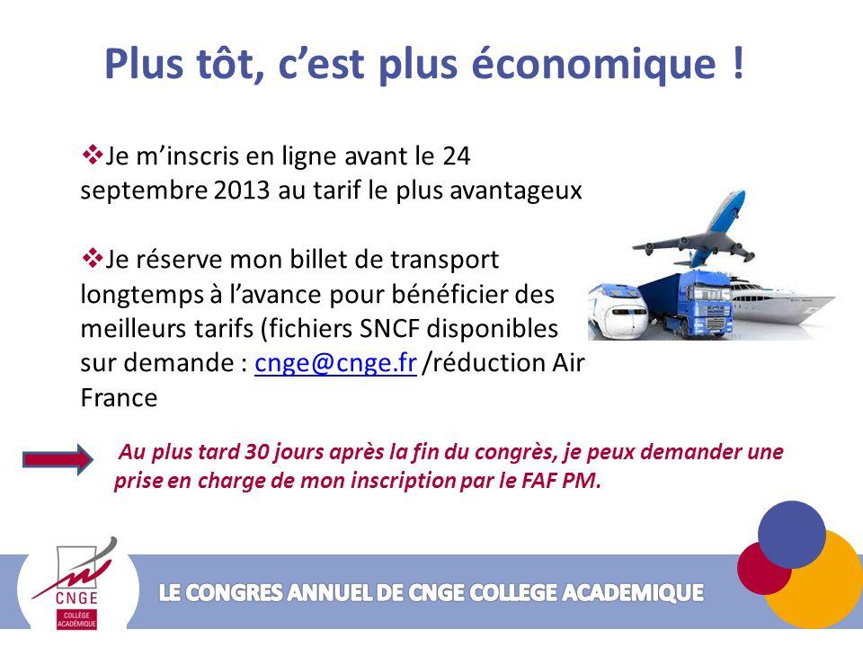 Je minscris en ligne avant le 24 septembre 2013 au tarif le plus avantageux Je réserve mon billet de transport longtemps à lavance pour bénéficier des meilleurs tarifs (fichiers SNCF disponibles sur demande : cnge@cnge.fr /réduction Air Francecnge@cnge.fr Plus tôt, cest plus économique .