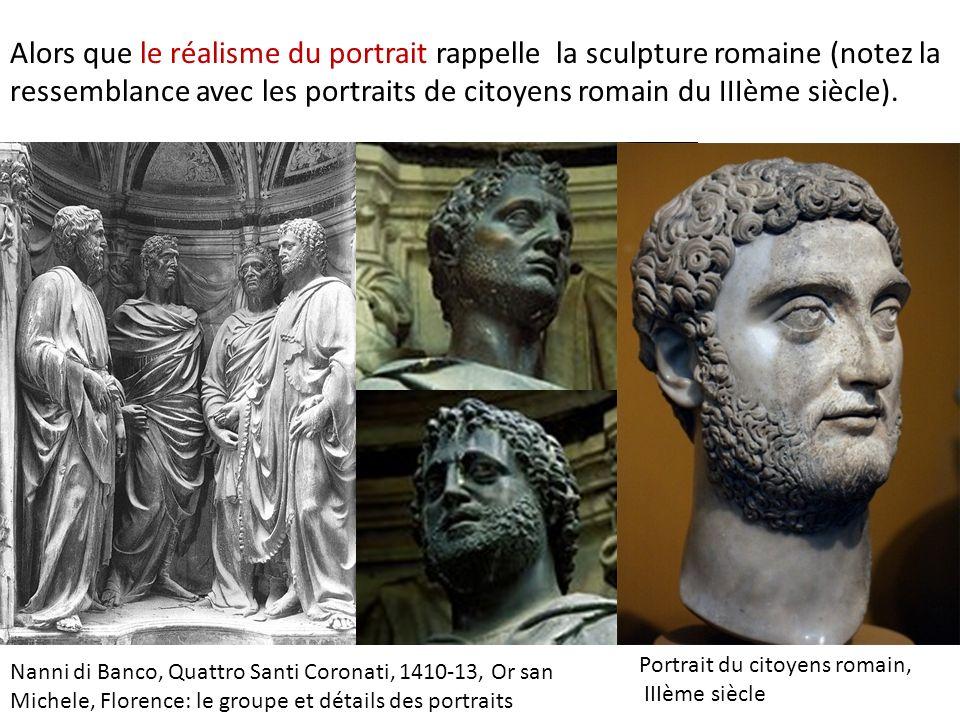 Alors que le réalisme du portrait rappelle la sculpture romaine (notez la ressemblance avec les portraits de citoyens romain du IIIème siècle).
