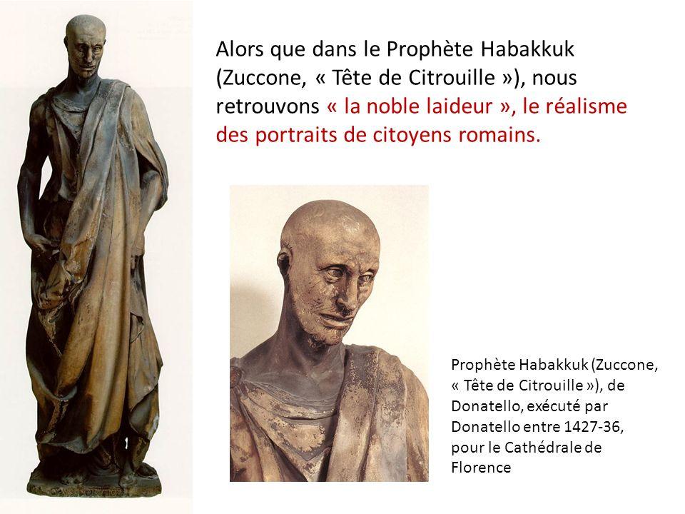 Alors que dans le Prophète Habakkuk (Zuccone, « Tête de Citrouille »), nous retrouvons « la noble laideur », le réalisme des portraits de citoyens rom