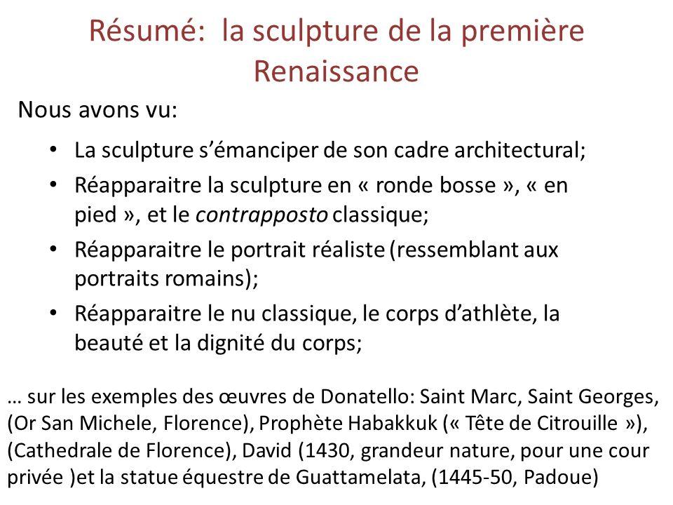 Résumé: la sculpture de la première Renaissance La sculpture sémanciper de son cadre architectural; Réapparaitre la sculpture en « ronde bosse », « en