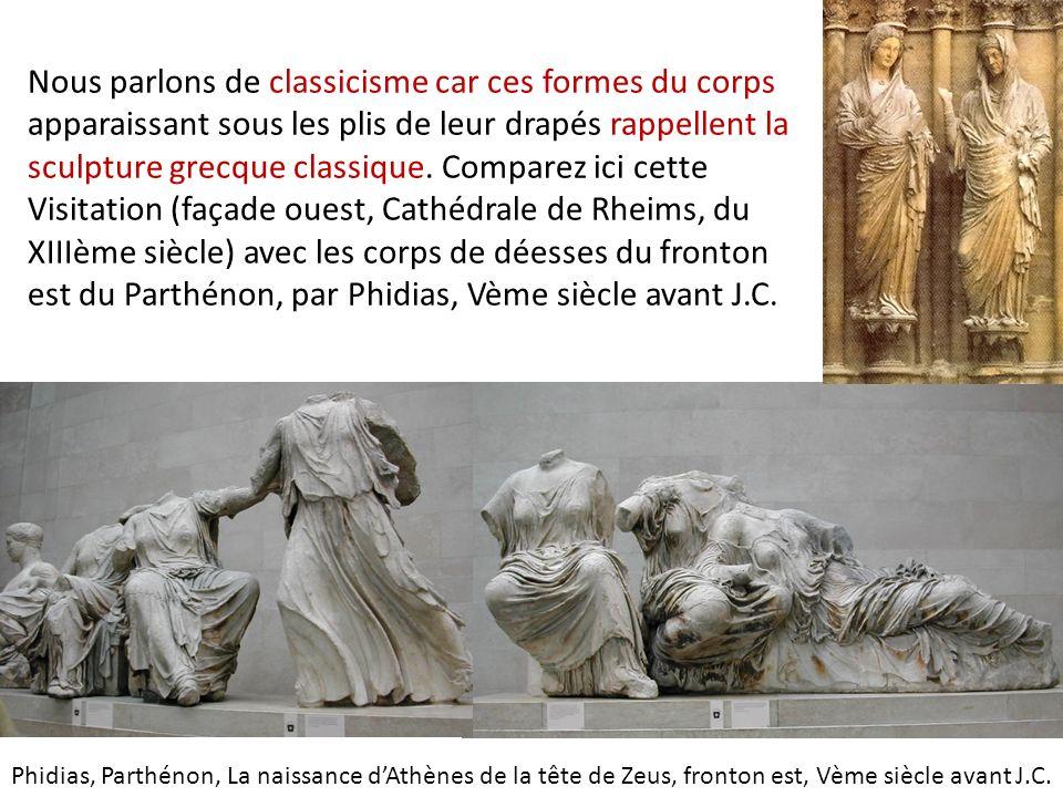 Nous parlons de classicisme car ces formes du corps apparaissant sous les plis de leur drapés rappellent la sculpture grecque classique. Comparez ici