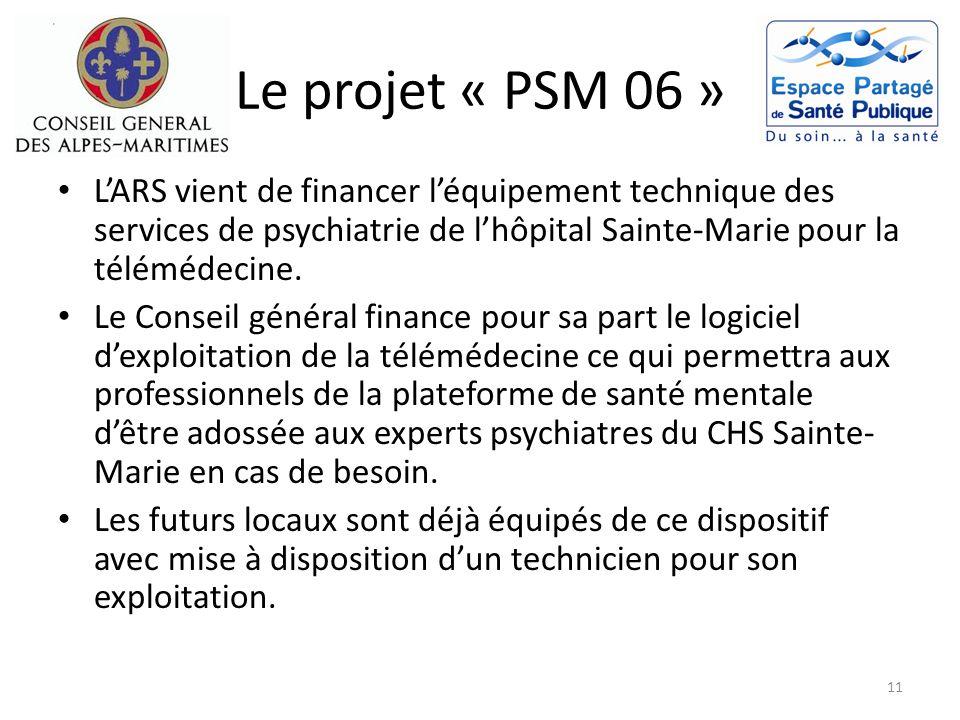 Le projet « PSM 06 » LARS vient de financer léquipement technique des services de psychiatrie de lhôpital Sainte-Marie pour la télémédecine. Le Consei
