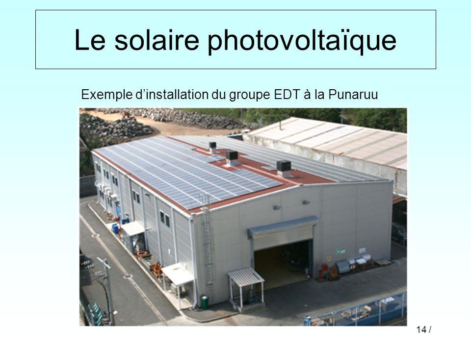 14 / Le solaire photovoltaïque Exemple dinstallation du groupe EDT à la Punaruu