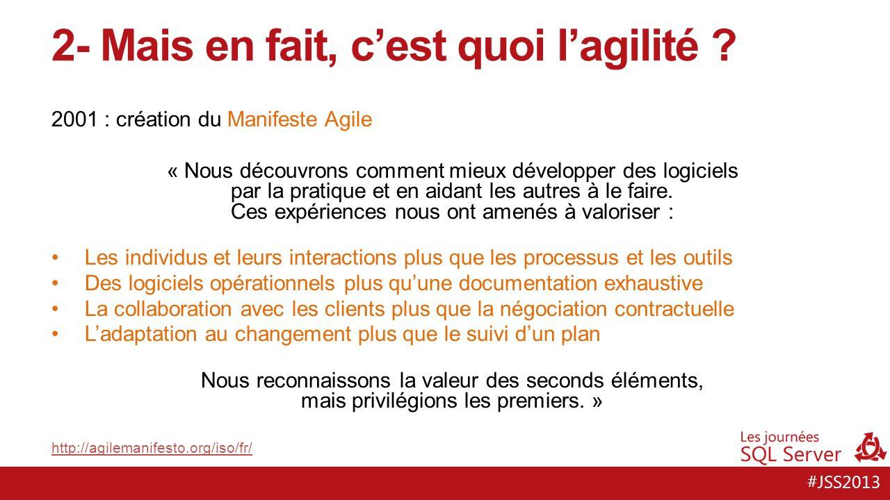 #JSS2013 2001 : création du Manifeste Agile « Nous découvrons comment mieux développer des logiciels par la pratique et en aidant les autres à le faire.